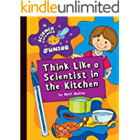 Think Like a Scientist in the Kitchen (Explorer Junior Library: Science Explorer Junior)