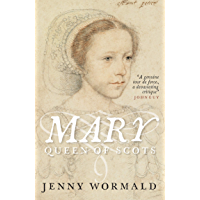 Mary Queen of Scots: NOW A MAJOR NEW FILM (The Stewart Dynasty in Scotland Book 8)