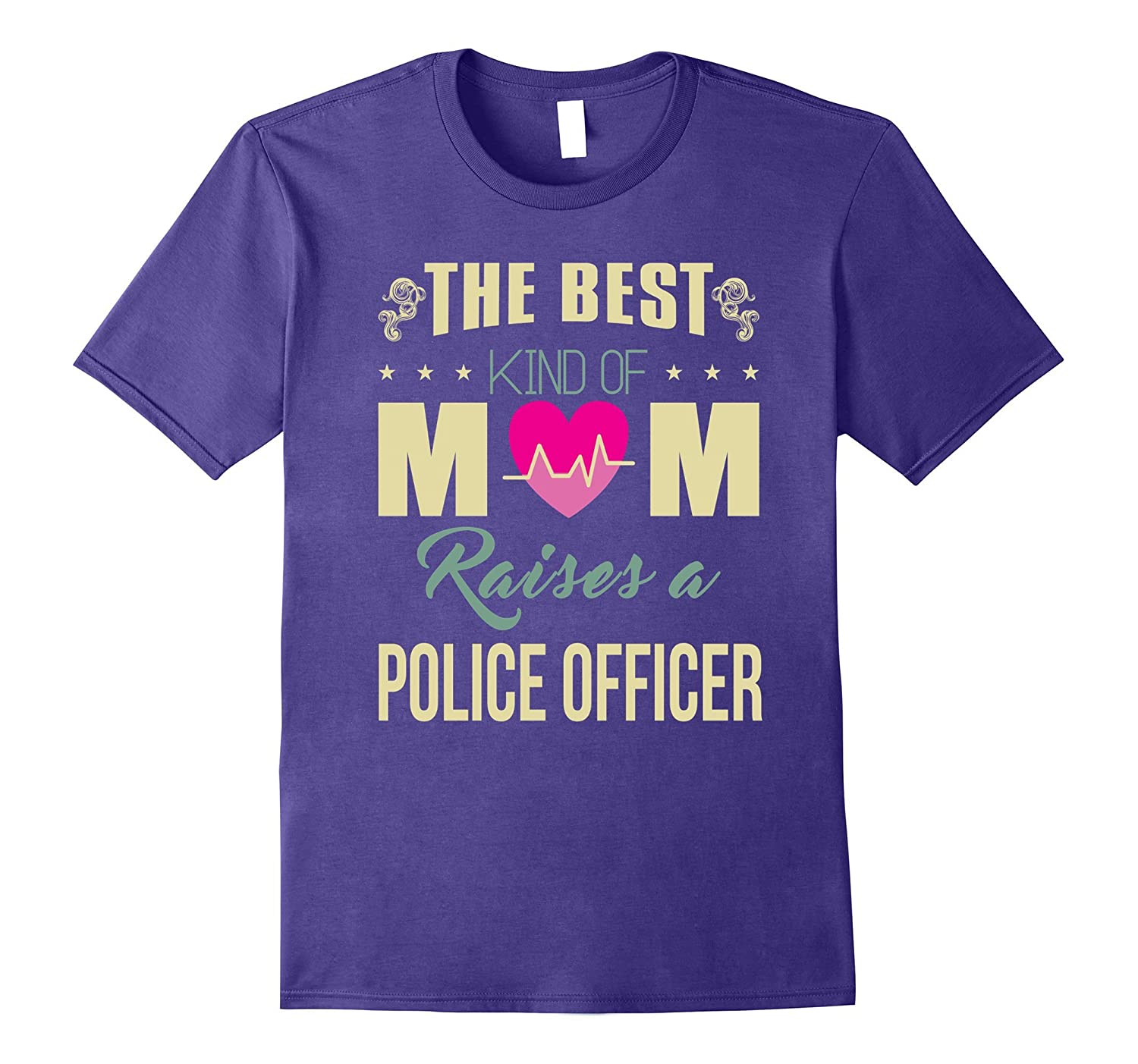 The Best Kind Of Mom Raises A Police Officer T-shirt-Vaci