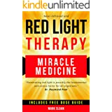 Red Light Therapy: Miracle Medicine for Pain, Fatigue, Fat loss, Anti-aging, Muscle Growth and Brain Enhancement (The Future