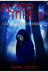 Blood Tithe IV Clone and the Healer Kindle Edition