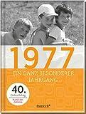 1977: Ein ganz besonderer Jahrgang - 40. Geburtstag