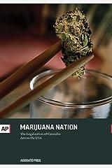 Marijuana Nation: The Legalization of Cannabis Across the USA Kindle Edition
