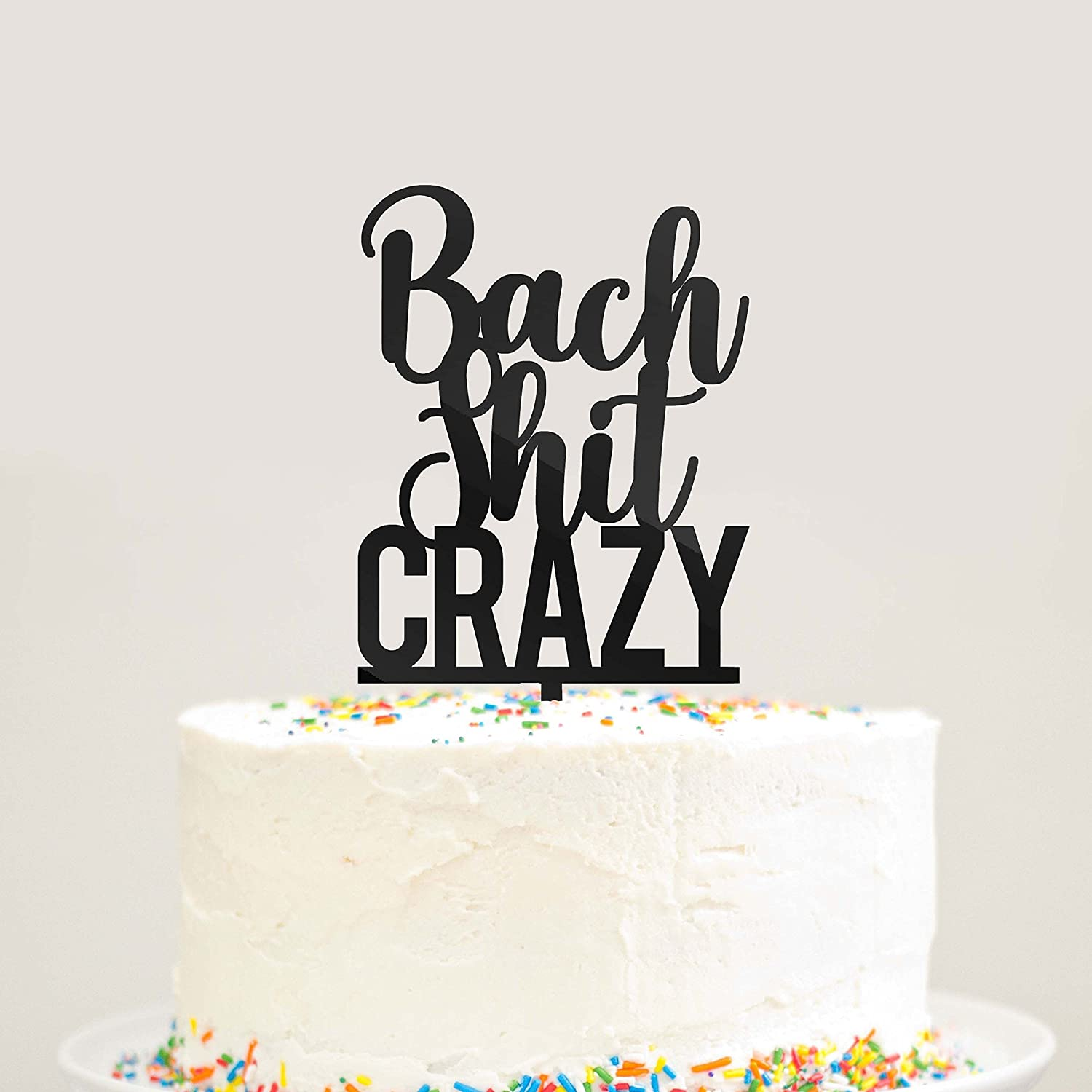 Bach Shit Crazy Bachelorette Party Cake Topper Party Favors Decor