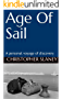 Age Of Sail: A personal voyage of discovery. I turned a dream of sailing into reality - and survived! (English Edition)