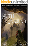 Ruith Unbound: Book Four of the Idoramin Chronicles