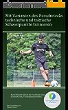Mit Varianten des Passdreiecks taktische und technische Schwerpunkte trainieren (German Edition)