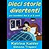 Dieci storie divertenti per bambini dai 2 ai 5 anni