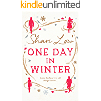 One Day in Winter: A feel-good heartwarming romance from bestselling author Shari Low (A Winter Day Book Book 1)