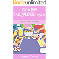 For a few Dumplings More (Meera Patel Cozy Mystery Series Book 3)