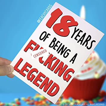 Funny Adult 18th Birthday Card 18 Years Of Being A F*cking Legend 18th  Birthday