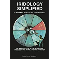 Iridology Simplified: An Introduction to the Science of Iridology and Its Relation...