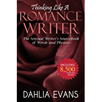 Thinking Like A Romance Writer: The Sensual Writer's Sourcebook of Words and Phrases