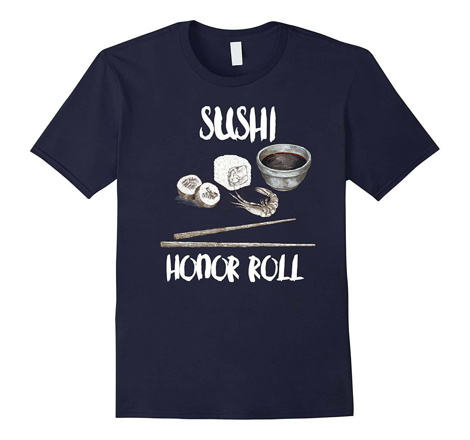 Sushi Honor Roll! Nothing but the Best Sushi Shirt for you!-CL