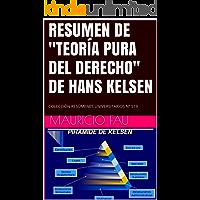 """RESUMEN DE """"TEORÍA PURA DEL DERECHO"""" DE HANS KELSEN: COLECCIÓN RESÚMENES UNIVERSITARIOS Nº 519"""