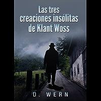 Las tres creaciones insólitas de Klant Woss. Novela de ciencia ficción, aventuras e historia: un libro de ciencia ficción al modo antiguo, escrito con una prosa elegante, evocador de Julio Verne