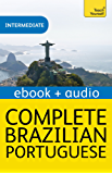 Complete Brazilian Portuguese Beginner to Intermediate Book and Audio Course: Enhanced Edition (English Edition)
