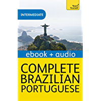 Complete Brazilian Portuguese Beginner to Intermediate Course: Enhanced Edition (English Edition)