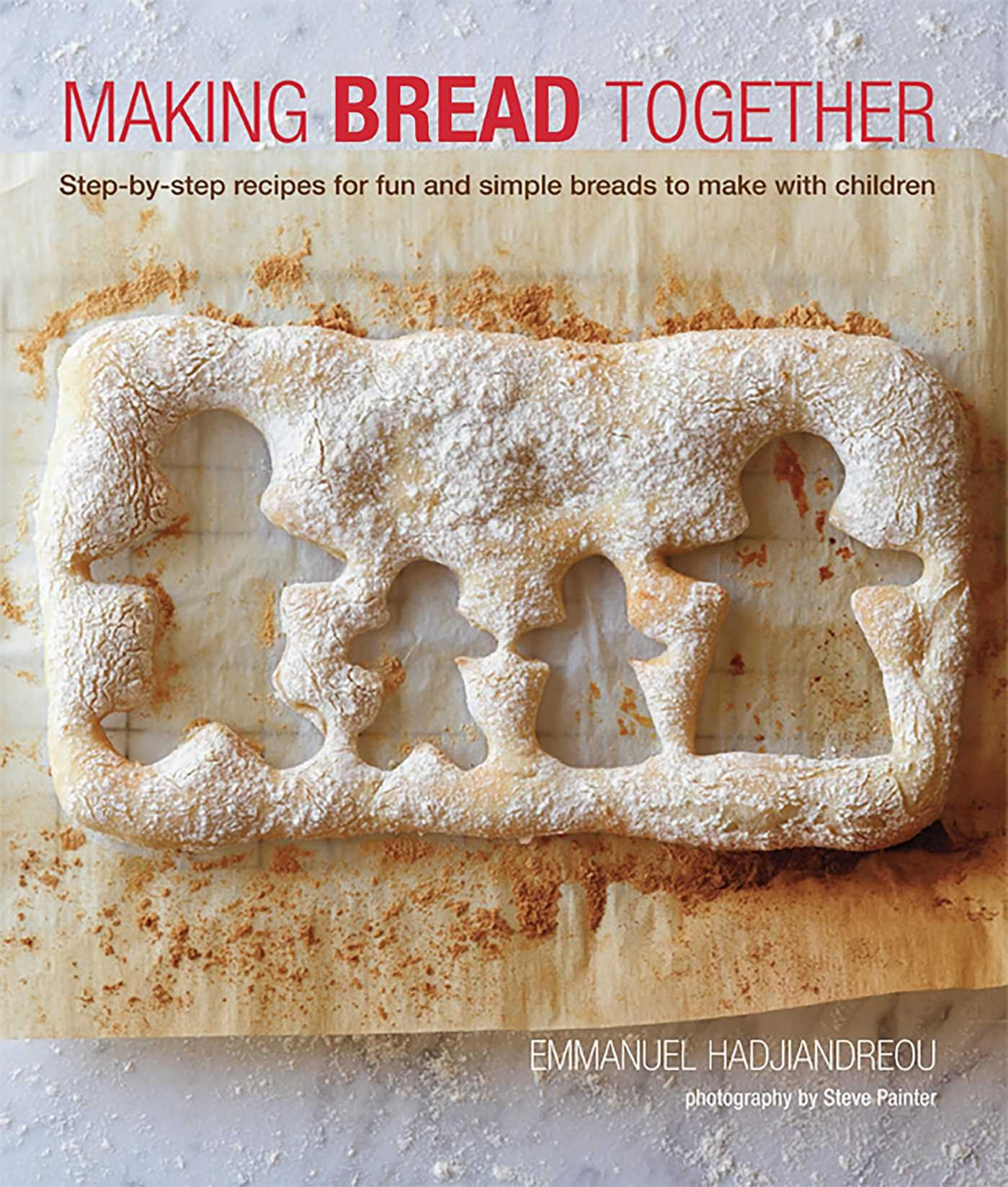 Making Bread Together Step By Recipes For Fun And Simple Breads To Make With Children Emmanuel Hadjiandreou 9781849754859 Amazon Books