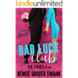 Bad Luck Club: A Grumpy Guy Romantic Comedy (Asheville Brewing)