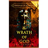 The Wrath of God: A Story of Egypt and Atlantis (Whispers of Atlantis Book 2)