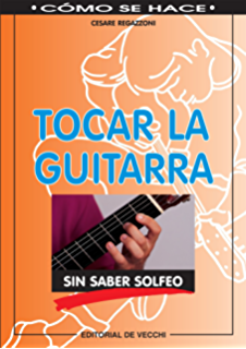 Tocar la guitarra sin saber solfeo (Spanish Edition)