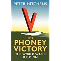The Phoney Victory: The World War II Illusion