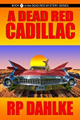 A Dead Red Cadillac (The Dead Red Mystery Series, Book 1) Kindle Edition