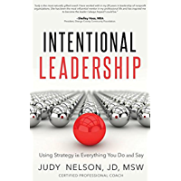 Intentional Leadership: Using Strategy in Everything You Do and Say (English Edition)