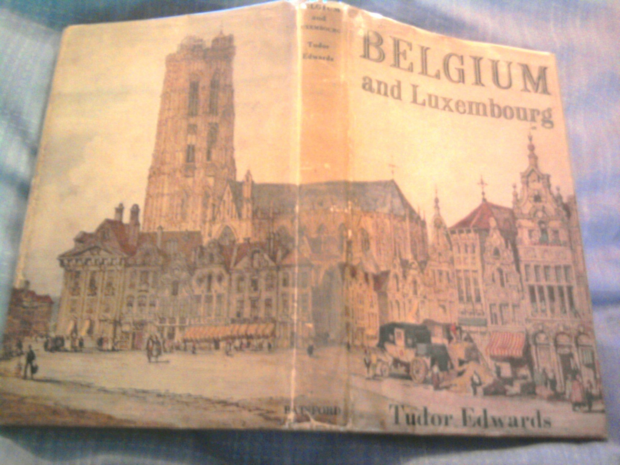 Belgium and Luxembourg (A Rand McNally pocket guide) Hardcover – 1951 Tudor Edwards Batsford B0007E3Y2U Belgique