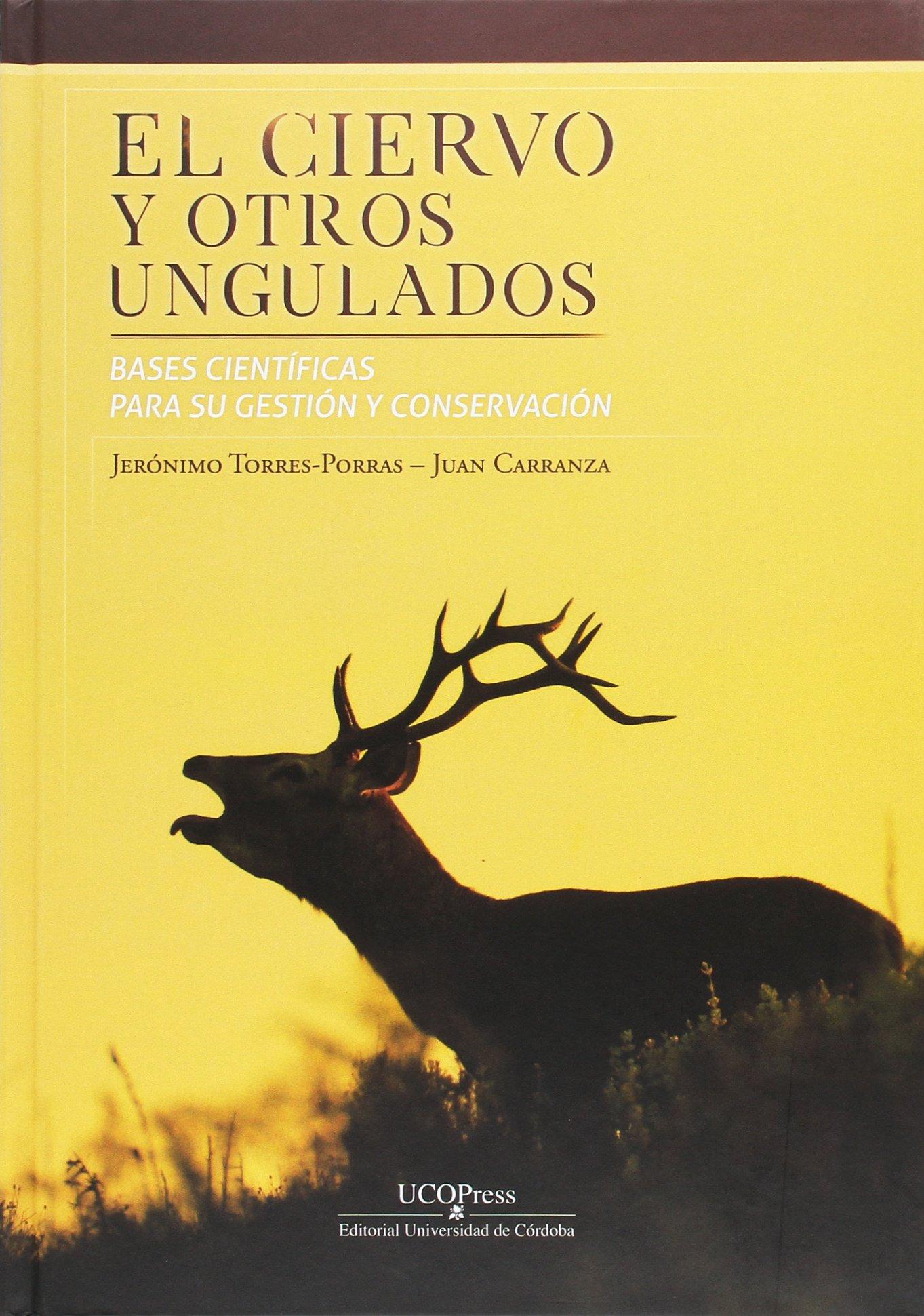 EL CIERVO Y OTROS UNGULADO: Amazon.es: Jerónimo Torres Porras, Juan ...