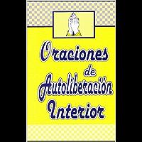 ORACIONES DE AUTOLIBERACIÓN INTERIOR