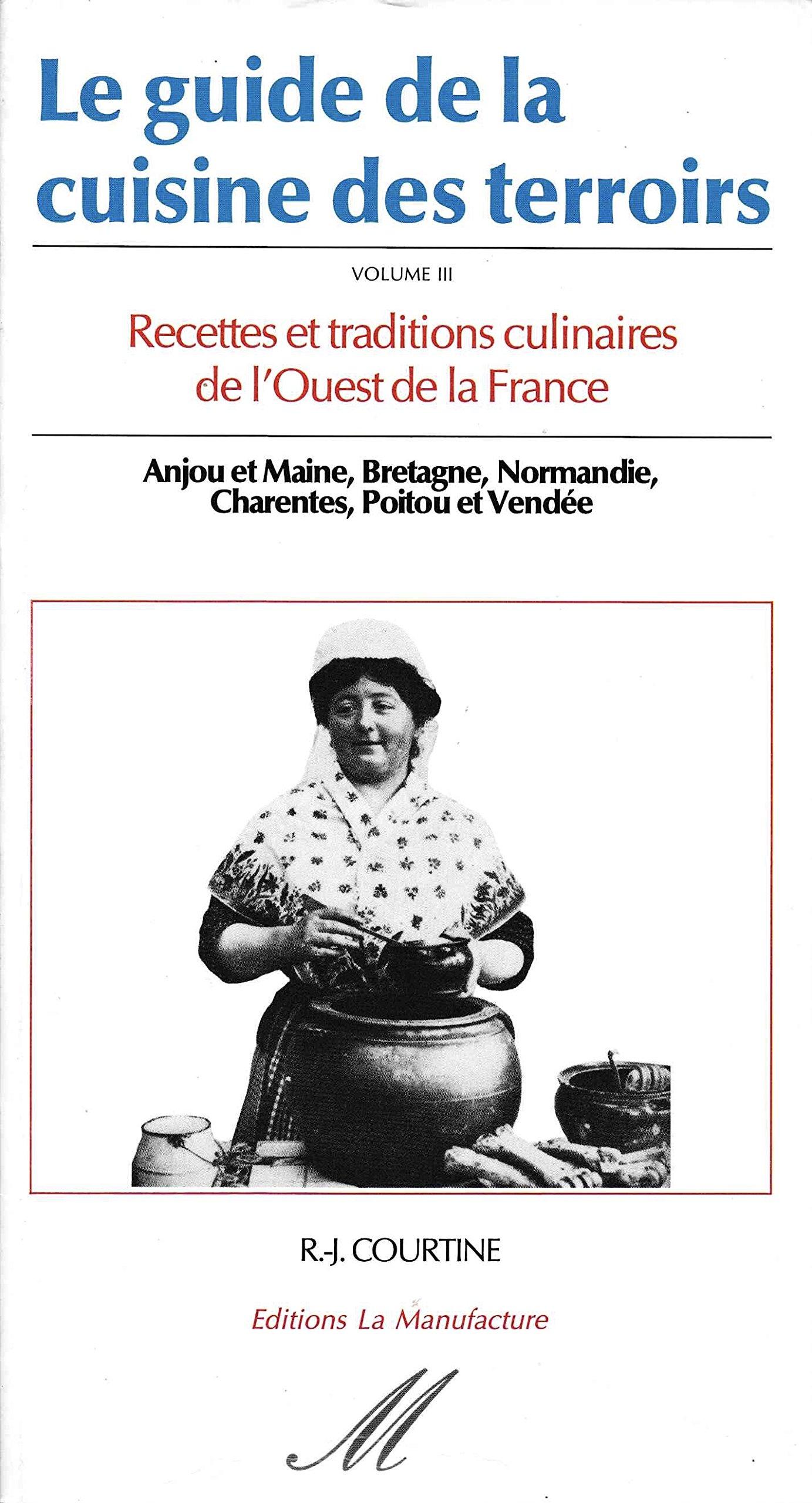 Le Guide De La Cuisine Des Terroirs 3 Ouest 9782737702587