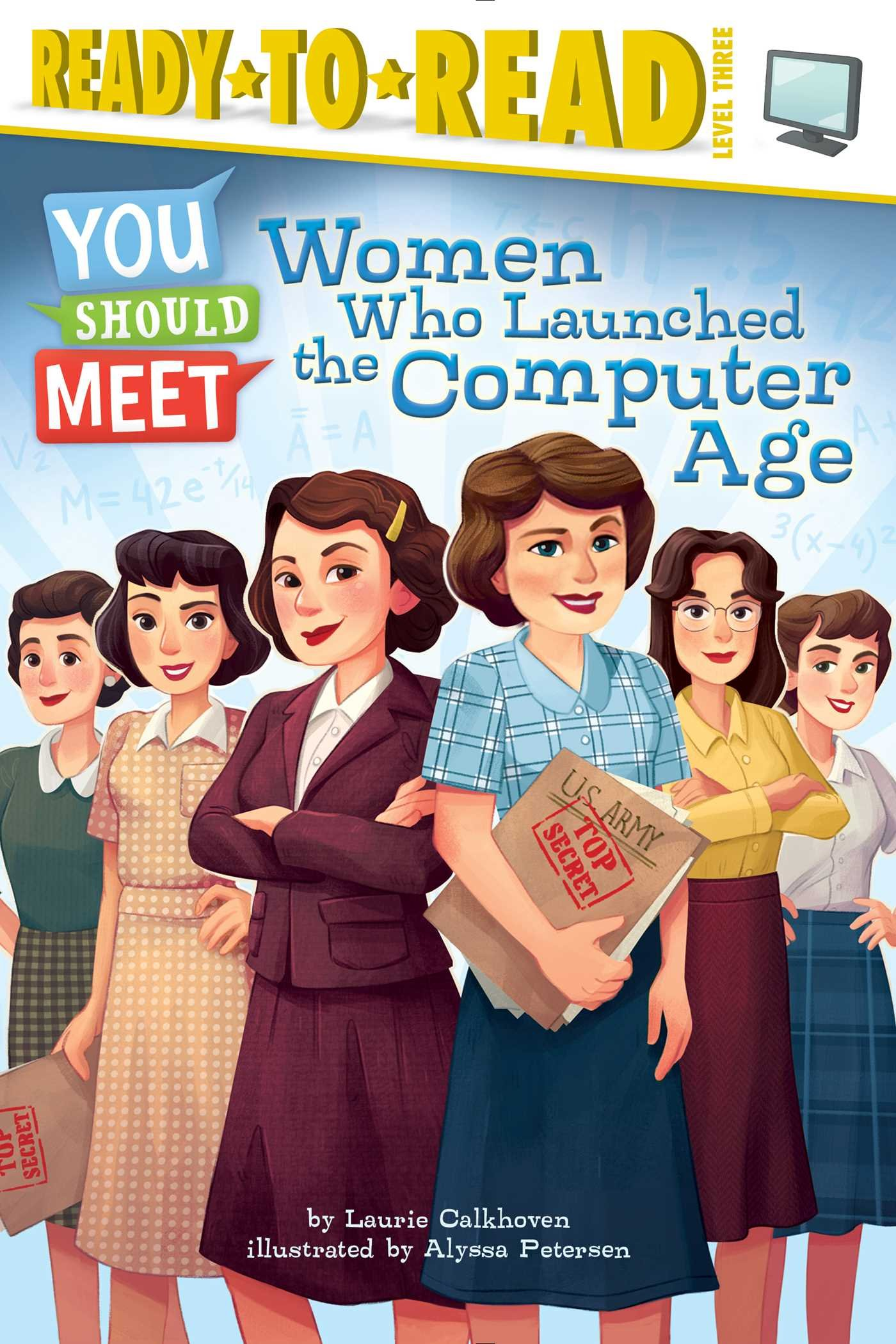 Women Who Launched the Computer Age (You Should Meet)