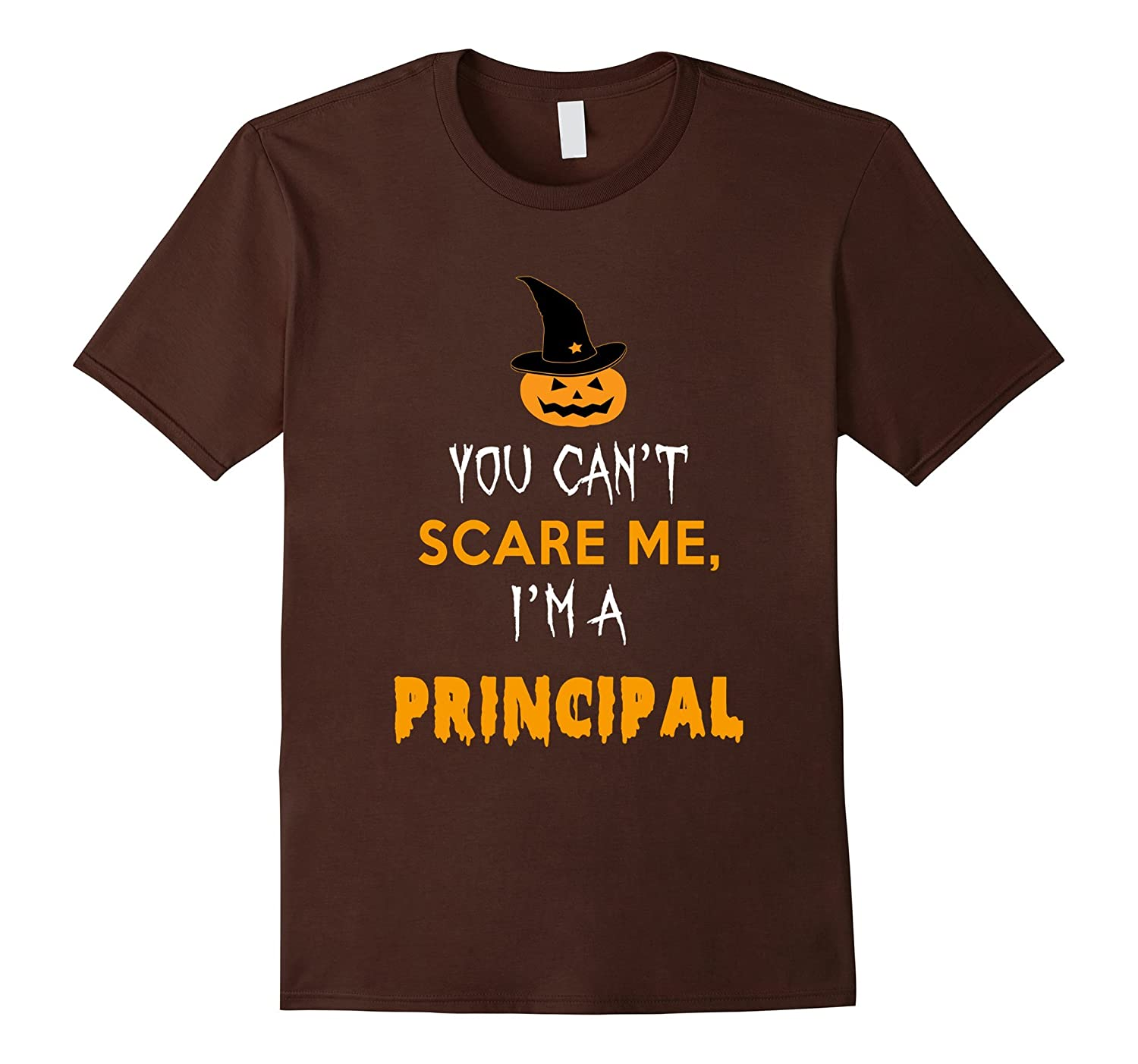 You Can't Scare Me, I'm A Principal Shirt-Halloween Gift-FL