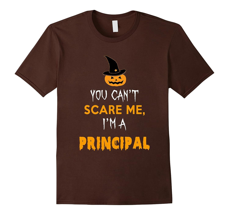 You Can't Scare Me, I'm A Principal Shirt-Halloween Gift-FL