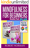 "Positive thinking & Mindfulness for Beginners Combo: 3 Books in 1! 30 Days Of Motivation & Affirmations to Change Your ""Mindset"" & Get Rid Of Stress In Your Life &  Secrets to Getting Rid of Stress"