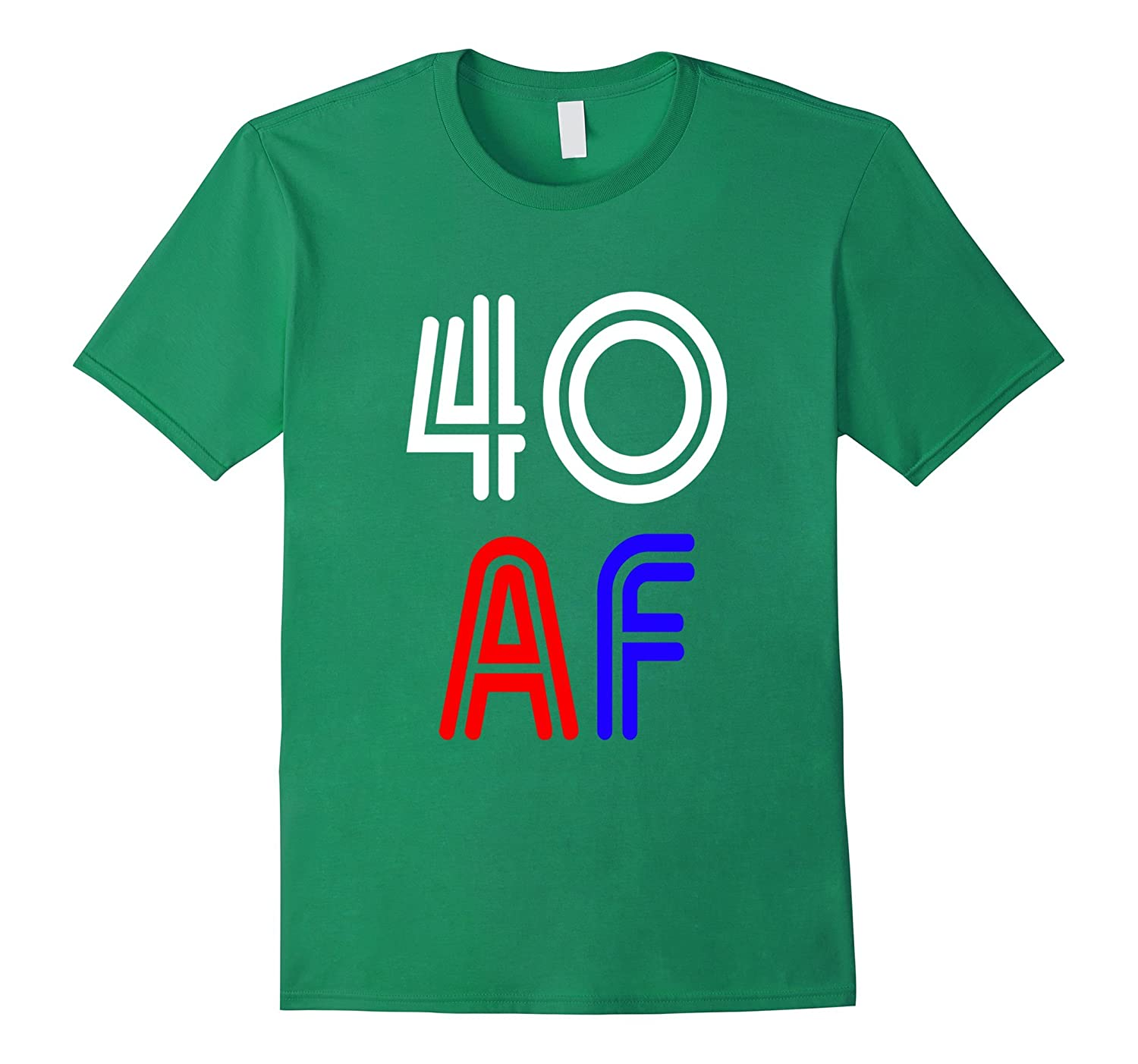 Funny 40 AF Shirt Years Old 40th Birthday Gift ANZ