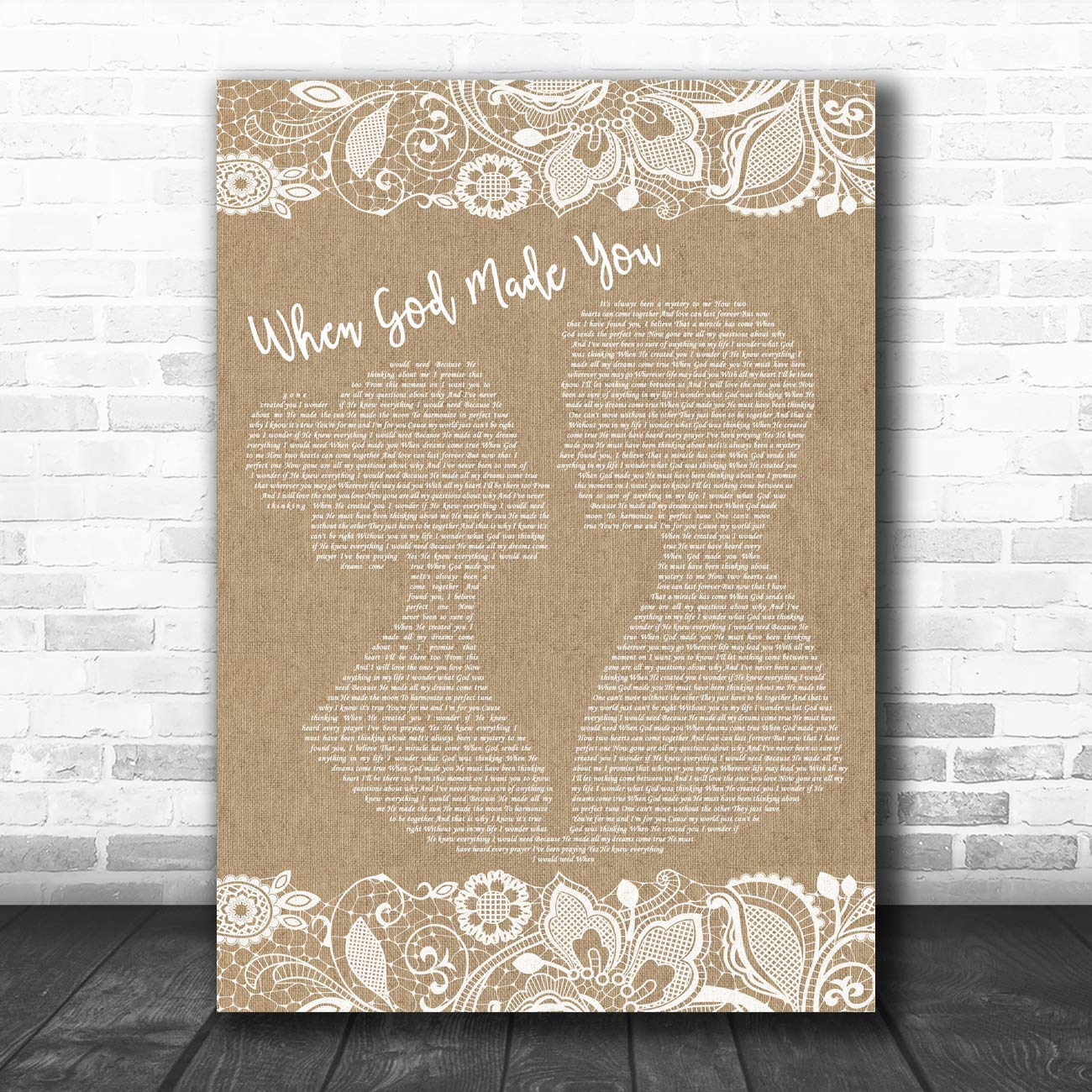 When God Made You Burlap Lace Song Lyric Art Music Quote Gift Poster Print