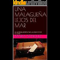 UNA MALAGUEÑA LEJOS DEL MAR: GUIA PARA AFRONTAR UN CAMBIO DE CIUDAD
