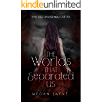 The Worlds That Separated Us (The Worlds Duology Book 1)
