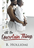 All the Uncertain Things (All the Little Things Book 2)