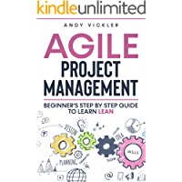 Agile Project Management: Beginner's step by step guide to Learn Lean (English Edition)