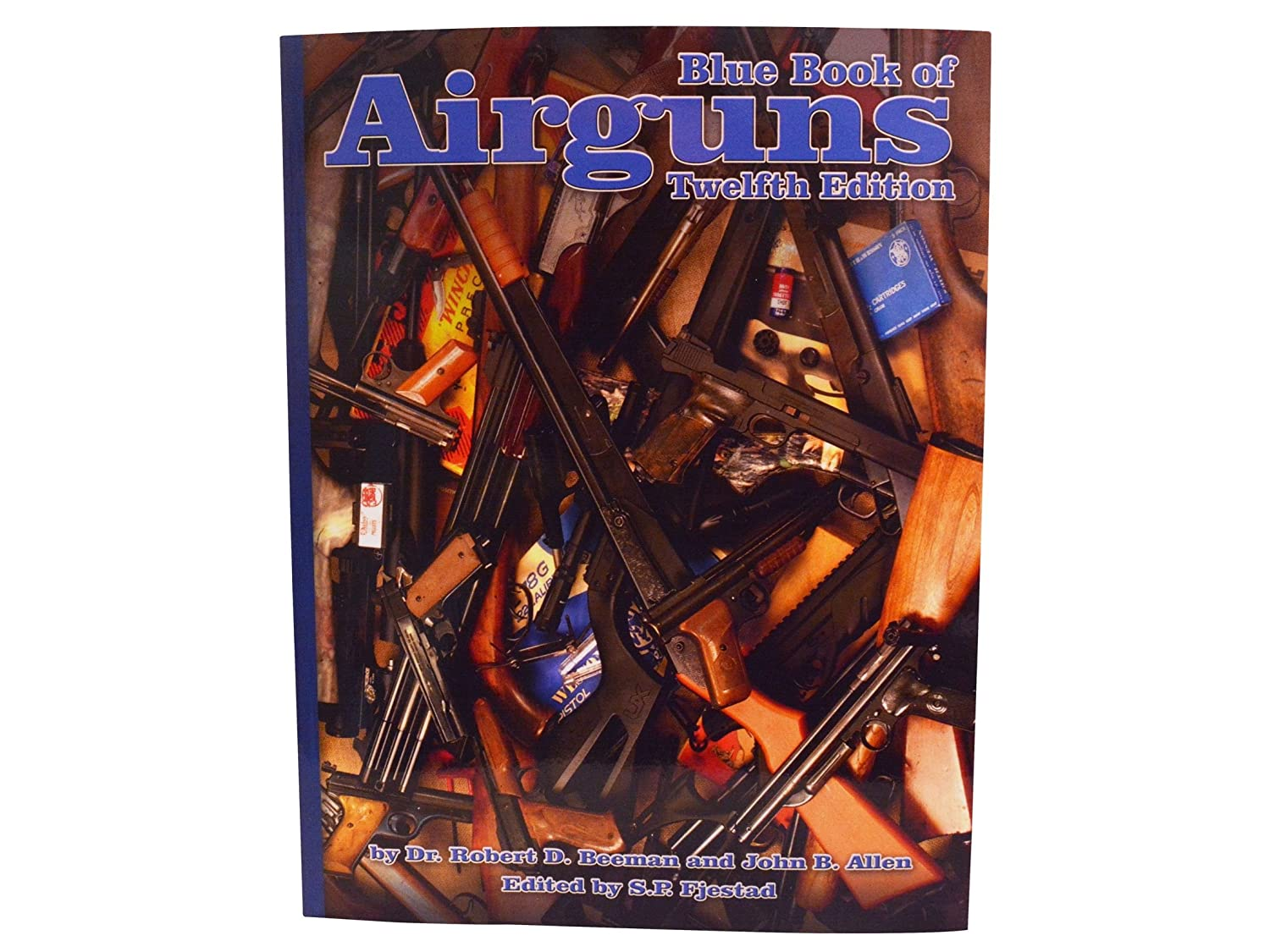 Blue Book of Airguns: 12th Edition Book by Dr. Robert Beeman and John Allen Blue Book Publications