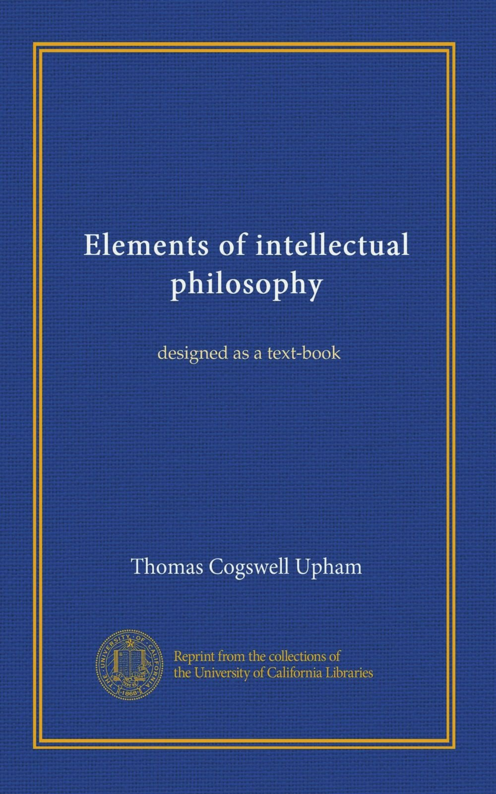 Download Elements of intellectual philosophy (1828): designed as a text-book pdf epub