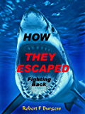 HOW THEY ESCAPED: Fighting Back