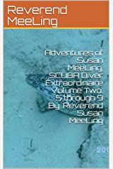 Adventures of Susan MeeLing, SCUBA Diver Extraordinaire  Volume Two:  5 through 9  By:  Reverend Susan MeeLing Kindle Edition