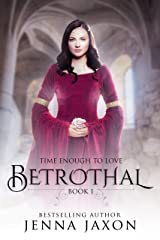 Betrothal (Book 1: Time Enough to Love) Kindle Edition