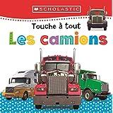 Apprendre avec Scholastic : Touche à tout : Les camions