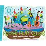 Frogs Play Cellos: and other fun facts (Did You Know?)